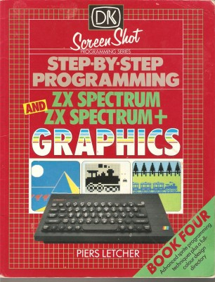Step By Step Programming Zx Spectrum And Zx Spectrum Graphics Book Four